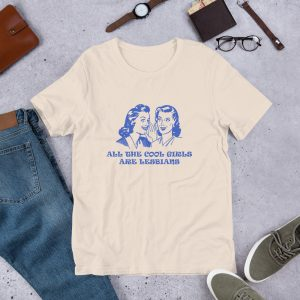 All the cool girls are lesbians Short-Sleeve Unisex T-Shirt