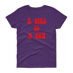 A girl is a gun Women's short sleeve t-shirt