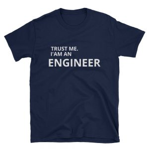 TRUST ME IAM AN ENGINEER Short-Sleeve Unisex T-Shirt