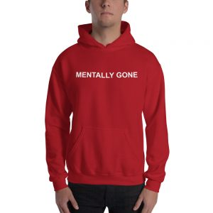Mentally Gone Hooded Sweatshirt