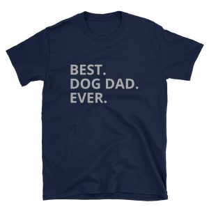 BEST DOG DAD EVER Short-Sleeve Unisex T-Shirt