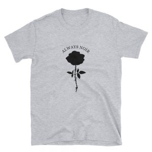 Always Noir Short Sleeve Unisex T Shirt