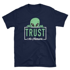 Alien trust no humans Short-Sleeve Unisex T-Shirt