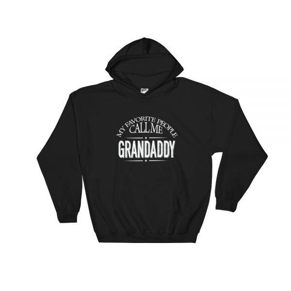 My Favorite People Call Me Grandaddy Hooded Sweatshirt