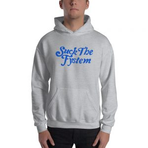 Suck The System Hooded Sweatshirt