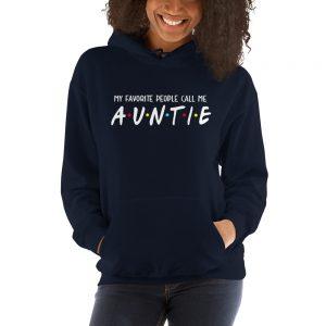 My Favorite People Call Me Auntie Hooded Sweatshirt
