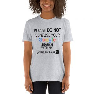 mockup 8aca3e28 300x300 - Please Don't Confuse your Google Search with my Accounting Degree Short-Sleeve Unisex T-Shirt