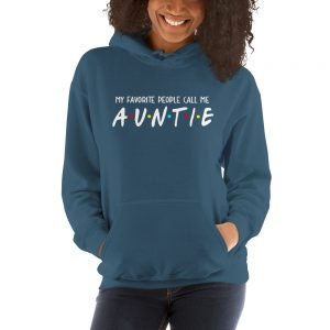 My Favorite People Call Me Auntie  Hooded Sweatshirt