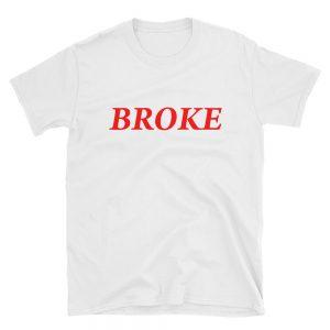 Broke Short Sleeve Unisex T Shirt