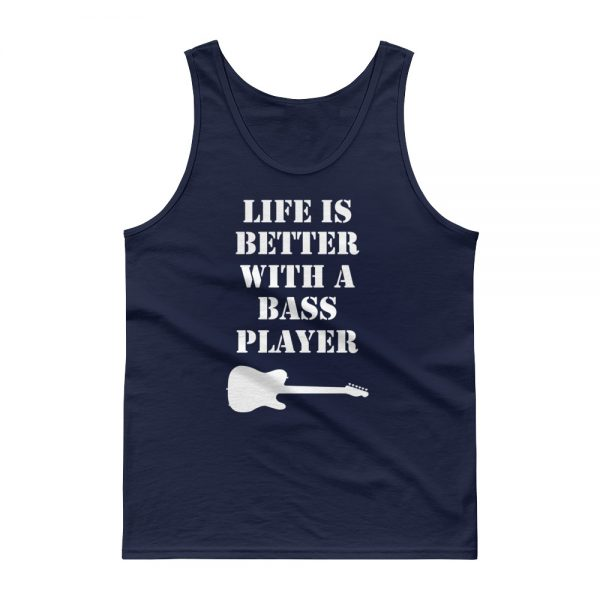 Life Is Better With A Bass Player Tank top