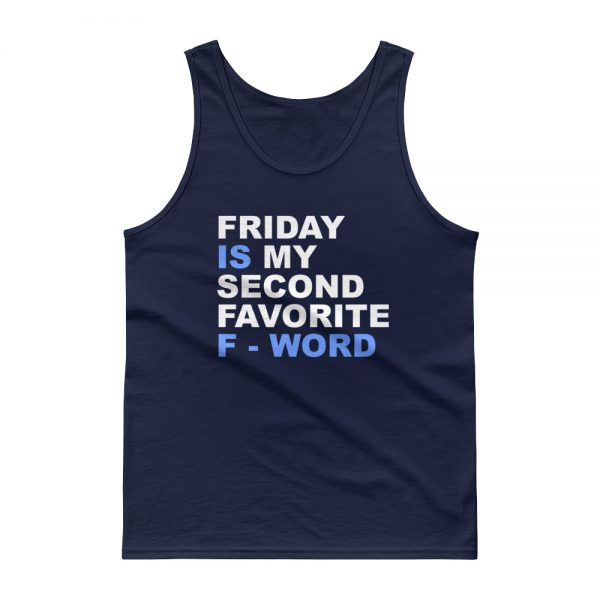 Friday is my second favorite F word Gildan 2200 Ultra Cotton Tank Top with Tear Away Label