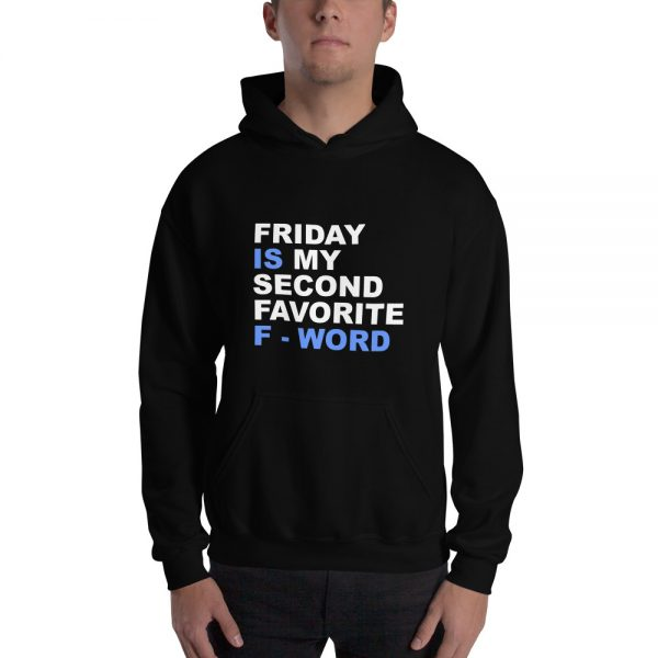 Friday is my second favorite F word Gildan 18500 Unisex Heavy Blend Hooded Sweatshirt