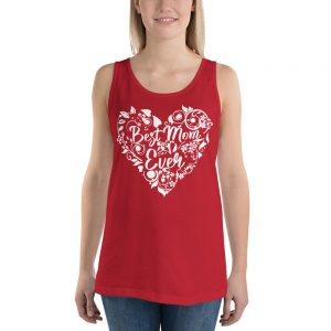 Best mom ever Bella + Canvas 3480 Unisex Jersey Tank with Tear Away Label