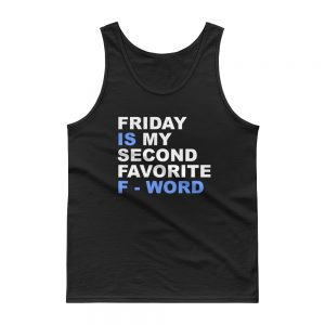 mockup d818248e 300x300 - Friday is my second favorite F word Gildan 2200 Ultra Cotton Tank Top with Tear Away Label