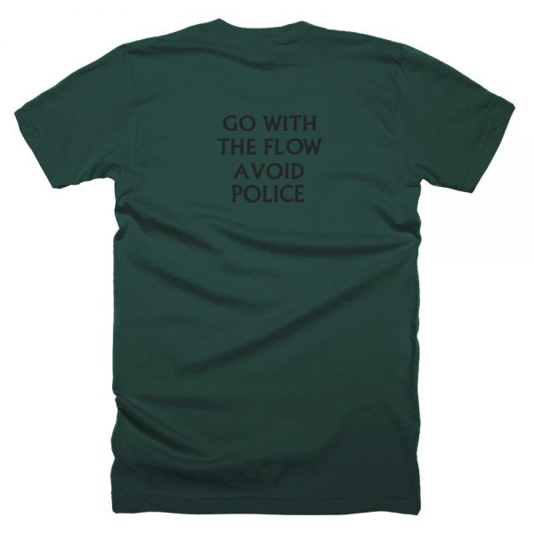 Turnover Go With The Flow Avoid Police T Shirt