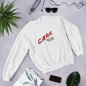 Care About Me Sweatshirt