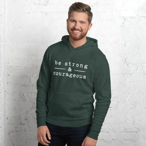 Be strong courageous Unisex hoodie