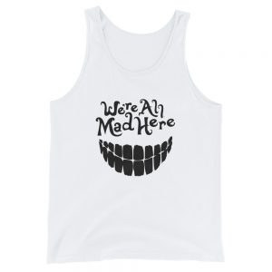 We are all mad here Unisex Tank Top