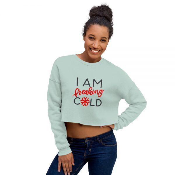 I am breaking cold Crop Sweatshirt