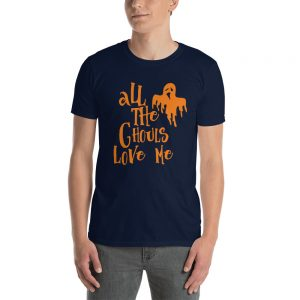 All The Ghouls Love Me T Shirt