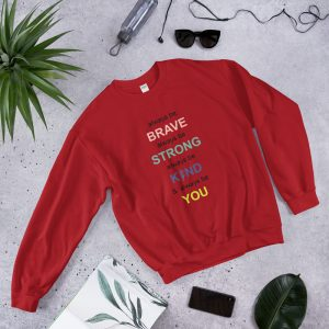 mockup 49dc2cd3 300x300 - i always be brave strong kind and you Sweatshirt