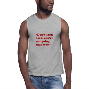 mockup 4fc8486c 300x300 - dont look back you re not going that way Muscle Shirt