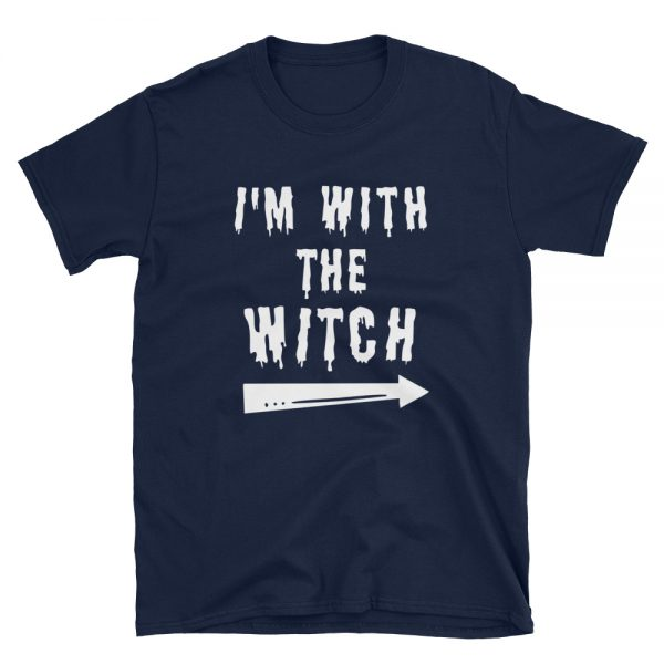 I'm With The Witch Short Sleeve Unisex T Shirt