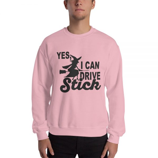 YES I CAN DRIVE STICK Sweatshirt