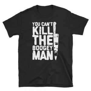 You can't kill the Boogey man Unisex T-Shirt