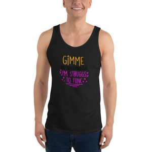 Gimme A Minute I'm Struggs To Func Tank Top
