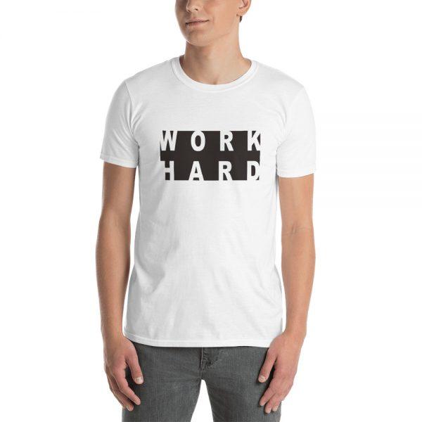 Work Hard Unisex T Shirt