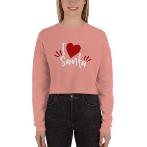 I love santa Crop Sweatshirt