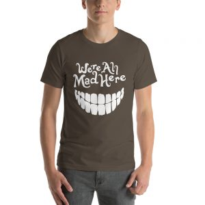 mockup aed5c71b 300x300 - we are all mad here T Shirt