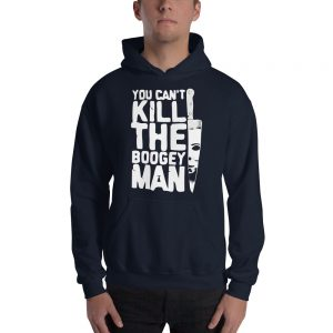 You can't kill the Boogey man Hooded Sweatshirt