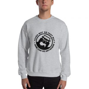 Yours may go fast Sweatshirt