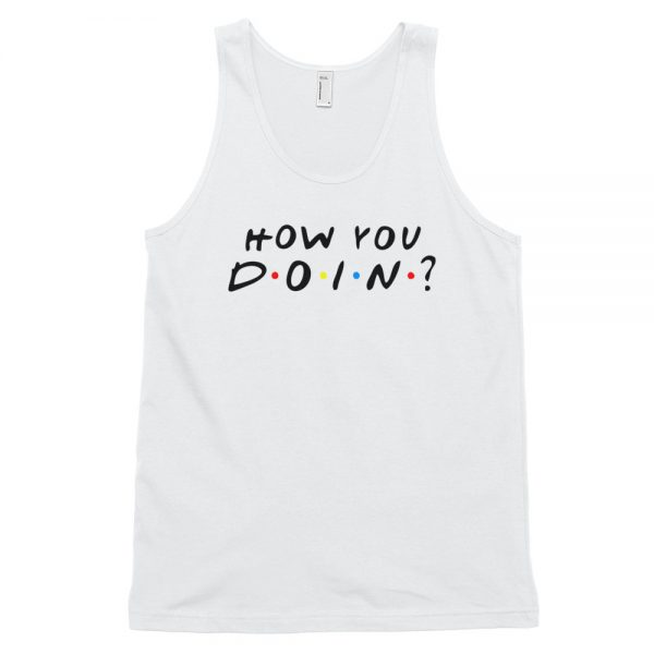 How You Doin Classic tank top (unisex)