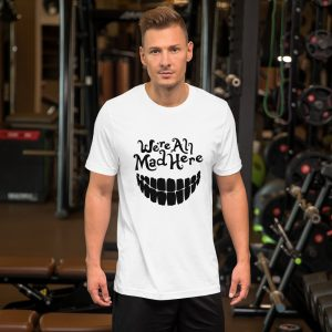 mockup eafc6c34 300x300 - We are all mad here Unisex T Shirt