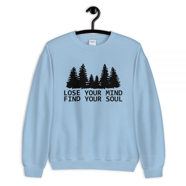 Lose your mind Find your Soul Sweatshirt