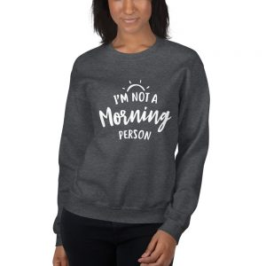 mockup 1d0d84c5 300x300 - Im not a morning person Sweatshirt