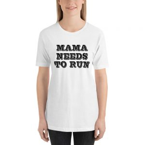 Mama Needs To Run Unisex T-Shirt