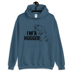 I'm a Hugger Bear Hooded Sweatshirt