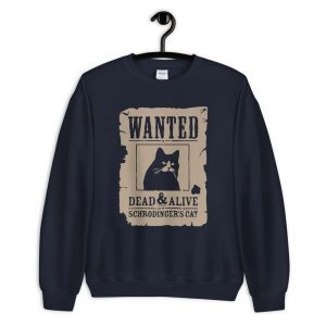 Dead and Alive Schrodingers Cat Sweatshirt