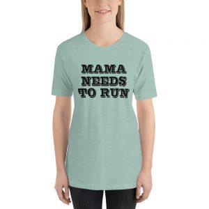 Mama Needs To Run Unisex T-Shirt