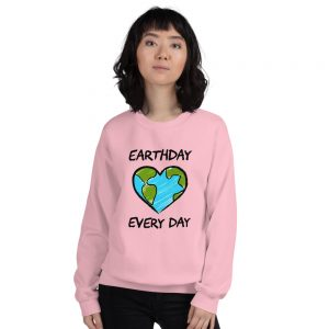 Eartday Every Day Unisex Sweatshirt