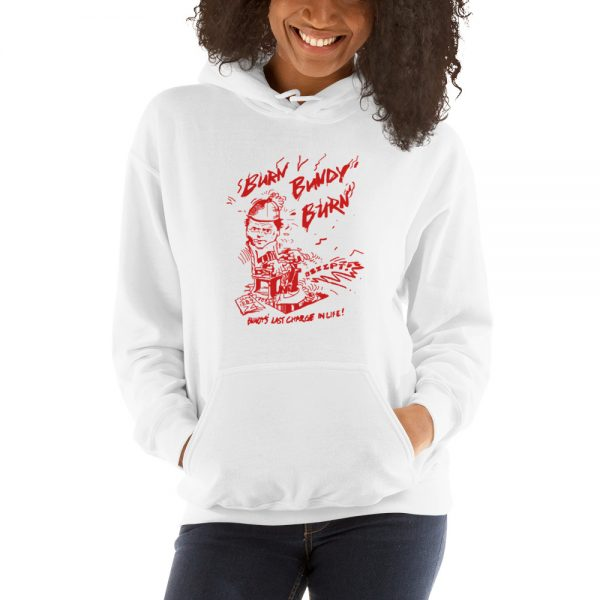 Burn Bundy Burn Unisex Hoodie