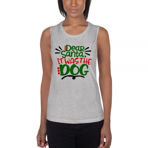 Dear santa it was the dog Ladies' Muscle Tank