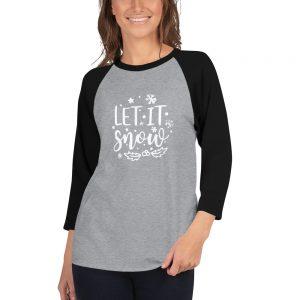 Let it snow christmas 3/4 sleeve raglan shirt