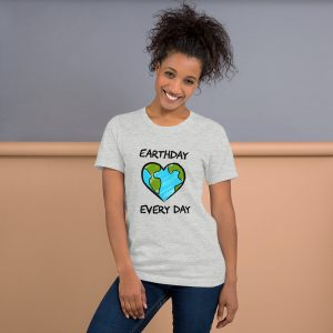 Eartday Every Day Unisex T Shirt