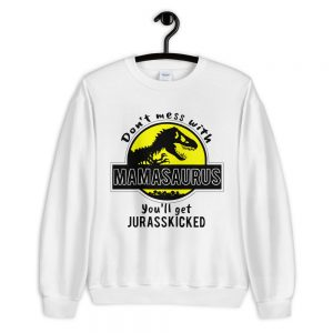 mockup c6902663 300x300 - Dont mess with mamasaurus you will get jurasskicked Unisex Sweatshirt