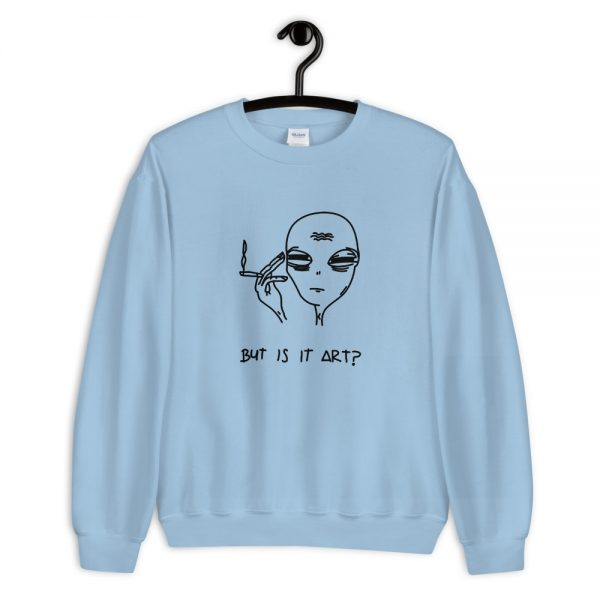 But is it art alien smoking Unisex Sweatshirt